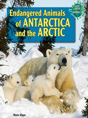 cover image of Endangered Animals of Antarctica and the Arctic
